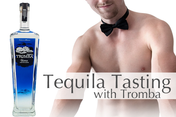 Shirtless Tequila Tasting with our Bartenders